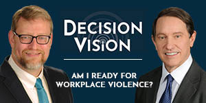 Decision Vision Podcast Episode 20 | Am I Ready for Workplace Violence? | Bruce Blythe | Brady Ware