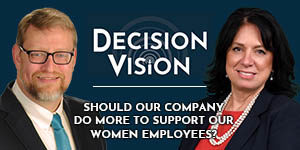 Decision Vision Podcast Episode 27 | Should Our Company do More to Support our Women Employees? | Betty Collins | Brady Ware