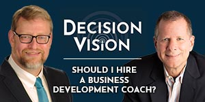 Decision Vision Podcast Episode 35 | Should I Hire a Business Development Coach?? | Rod Burkert | Brady Ware