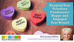 Kivi Leroux Miller: Keeping Your Volunteer Fundraisers Happy and Engaged